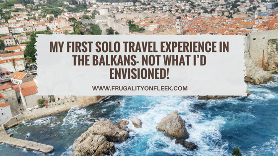Photos of My first solo travel experience in the Balkans- Not what I'd envisioned! | Frugality on Fleek 1/1 by Frugality On Fleek