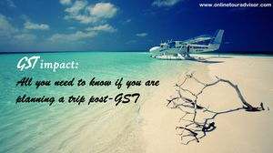 GST impact: All you need to know if you are planning a trip post-GST